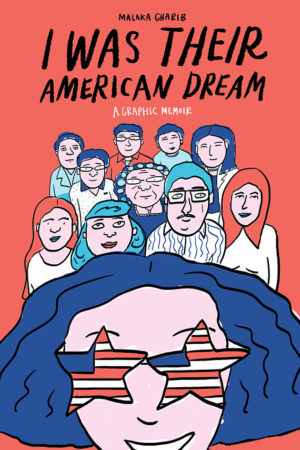 "Cover for Malaka Gharib's ""I Was Their American Dream"""